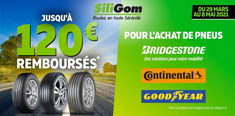 120€ REMBOURSÉS AVEC BRIDGESTONE, CONTINENTAL & GOODYEAR