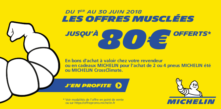 JUSQU'À 80€ POUR L'ACHAT ET LA POSE DE PNEUS MICHELIN !